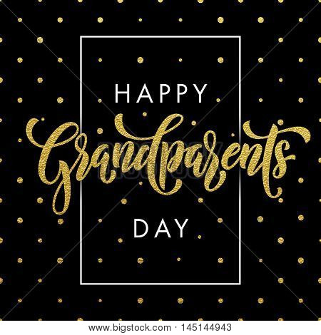Happy Grandparents Day gold glitter lettering for grandfather, grandmother greeting card. Hand drawn vector calligraphy. Golden polka dot on black banner