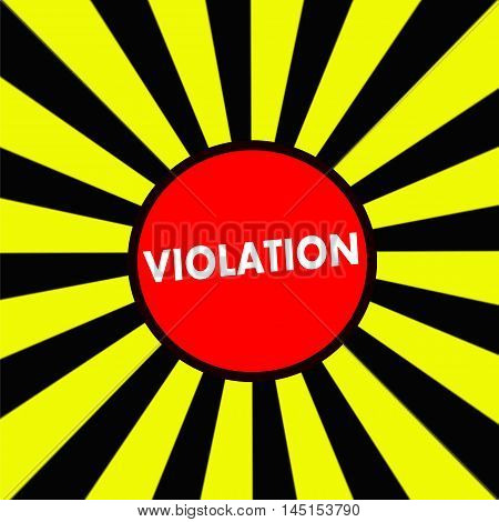 VIOLATION white wording on Striped sun yellow-Black background