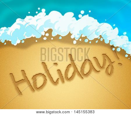 Holiday Beach Means Getaway Vacation 3D Illustration