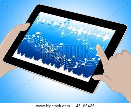 Music Indicates Soundtracks On Tablet 3D Illustration