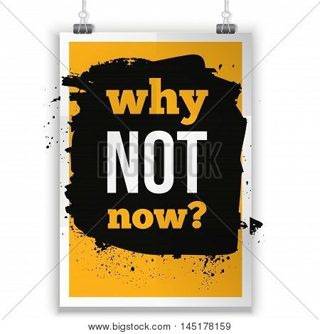 Why not now typography quote. Inspirational motivational quote poster mock up about goal