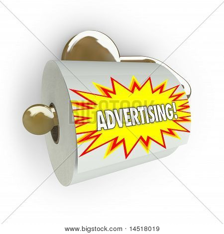 A toilet paper roll on a dispenser with the word Advertising on it symbolizing the fact that traditional approaches to advertising are old school and ineffective in the modern age of new media poster
