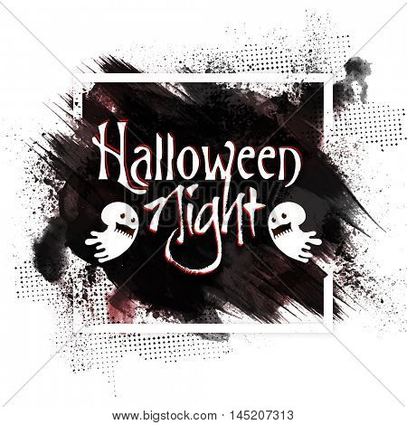 Halloween Night Poster, Banner or Flyer design, Stylish frame with abstract brush stroke, Creative typographic background with scary ghosts.