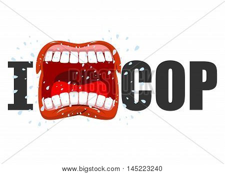 I Hate Cop. Shout Symbol Of Hatred And Antipathy. Open Mouth. Flying Saliva. Yells And Shrill Scream