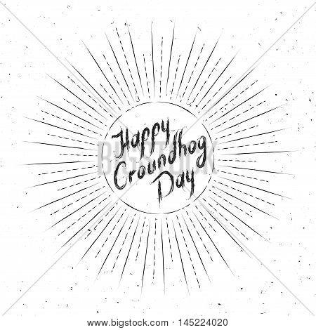 Groundhog Day greeting card. Hand-written lettering on vintage grunge background. Groundhog Day emblem in a retro style.