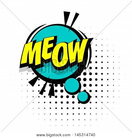 Comic sound effects pop art vector style. Sound bubble speech with word and comic cartoon expression sounds illustration. Lettering Meow cat. Comics book background template.