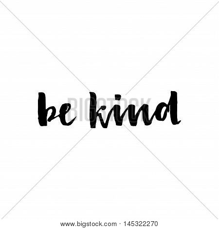 Be Kind - Hand Drawn Lettering Phrase.