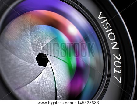 Front of Lens with Bright Colored Flares. Vision 2017 Concept. Vision 2017 Written on Front of Lens with Shutter. Colorful Lens Reflections. Closeup View. 3D.