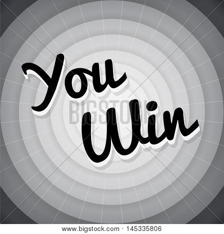 notification winning typography black and white old movie screen poster with text you win. Editable vector background. Isolated.