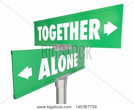 Alone Vs Together Two 2 Road Street Signs 3d Illustration