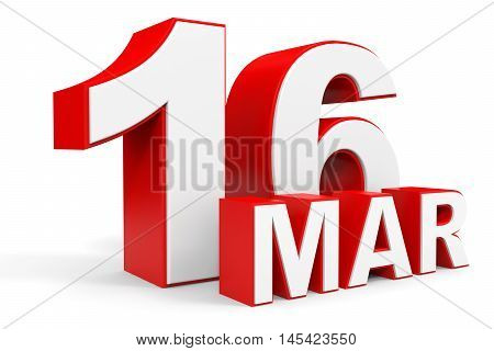 March 16. 3D Text On White Background.