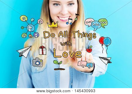 Do All Things With Love Concept With Young Woman
