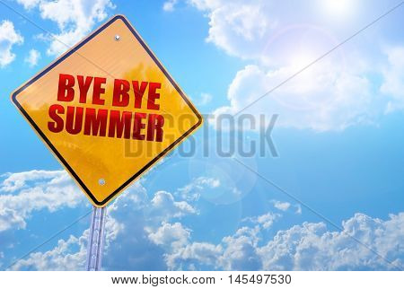 bye bye summer word on yellow traffic sign blue sky background