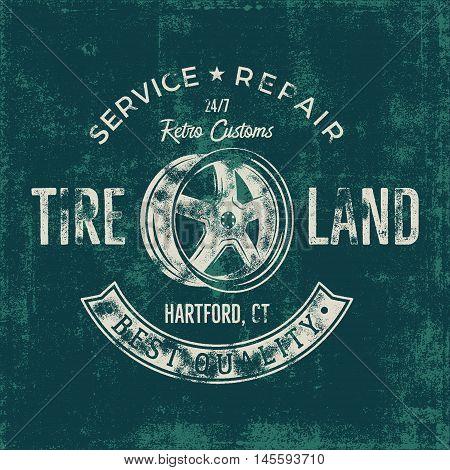 Garage service vintage tee design graphics, Tire land, repair service typography print. T-shirt stamp, teeshirt graphic, premium retro artwork. Old school car emblem, logo on dark background. Vector.