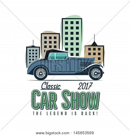 Vintage car show label design. Classic auto badge, insignia. Retro colors patch. Use as logo for repair workshop, classic cars auctions, clubs, tee shirt, apparel, clothing prints. Vector Illustration