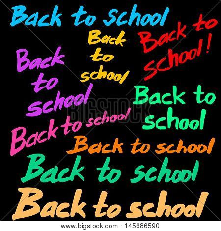 Back to school. A set of hand-made inscriptions. Imitation writing with a soft brush. Colored letters on a black background. Vector Image.