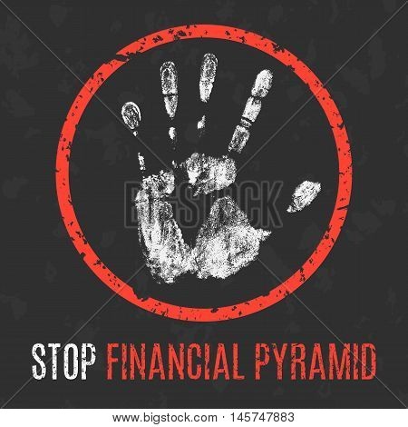 Conceptual vector illustration. Social problems of humanity. Stop financial pyramid sign.