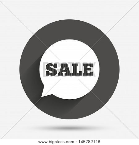 Sale sign icon. Special offer symbol in speech bubble. Circle flat button with shadow. Vector