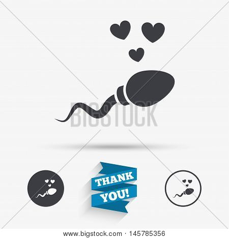 Sperm sign icon. Fertilization or insemination symbol. With heart. Flat icons. Buttons with icons. Thank you ribbon. Vector