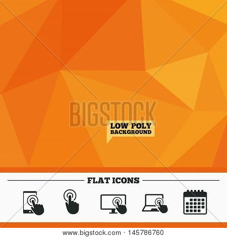 Triangular low poly orange background. Touch screen smartphone icons. Hand pointer symbols. Notebook or Laptop pc sign. Calendar flat icon. Vector