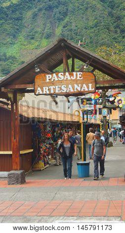 Banos de Agua Santa, Tungurahua / Ecuador - September 2 2016: View of Pasaje Artesanal in the downtown. Banos is located on the northern foothills of the Tungurahua volcano