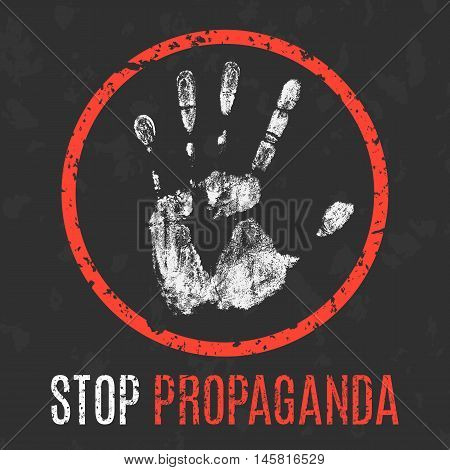 Conceptual vector illustration. Social problems of humanity. Stop propaganda sign.