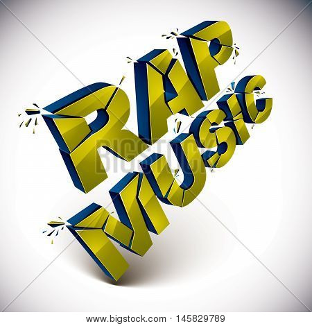 Dimensional shattered vector rap music word contemporary musical style design element in explosion effect. 3d wrecked letters.