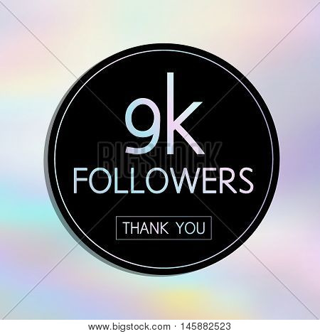 Vector Thank You 9 K Followers Card.template For Social Networks, Blogs. Holographic Background