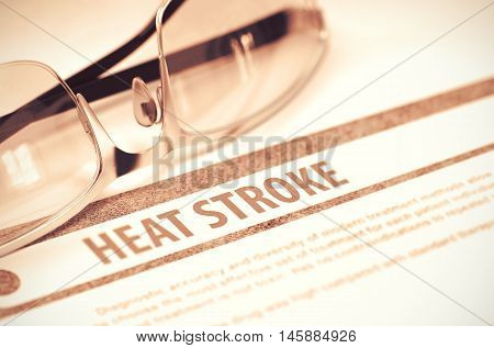 Heat Stroke - Printed Diagnosis on Red Background and Specs Lying on It. Medical Concept. Blurred Image. 3D Rendering.