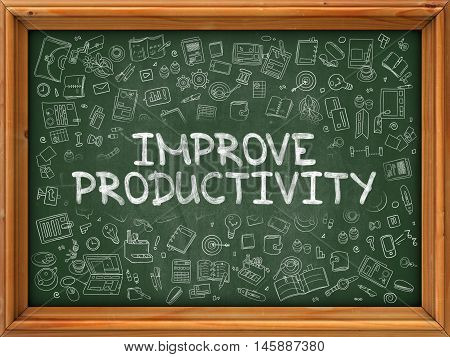 Improve Productivity - Hand Drawn on Chalkboard. Improve Productivity with Doodle Icons Around.