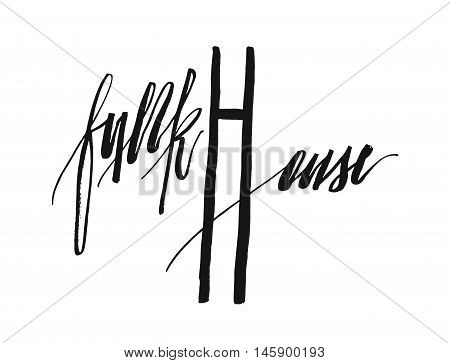 Hand drawn vector handwritten lettering text funk house.Music concert or festival vintage design element isolated on white background.