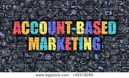 Multicolor Concept - Account-Based Marketing on Dark Brick Wall with Doodle Icons. Account-Based Marketing Business Concept. Account-Based Marketing on Dark Wall.
