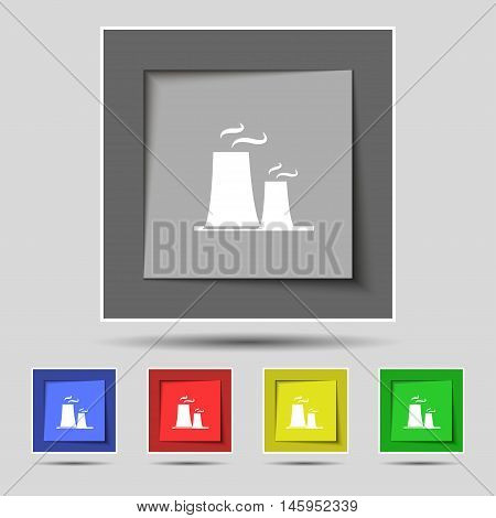 Atomic Power Station Icon Sign On Original Five Colored Buttons. Vector