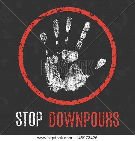 Conceptual vector illustration. Global problems of humanity. Stop downpours sign.