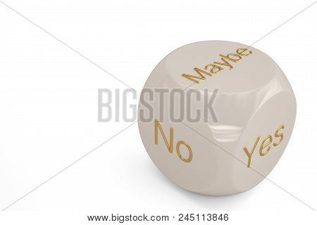 Yes No Maybe Dice On White Background.3D Illustration.