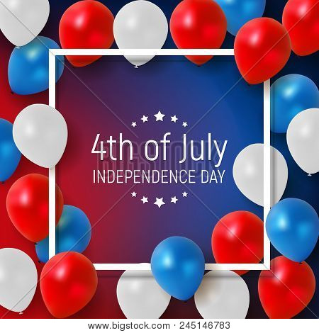 Fourth Of July, Independence Day Of The United States. Happy Birthday America. Vector Illustration E