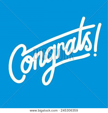 Congrats Hand Written Lettering For Congratulations Card, Greeting Card, Invitation, Poster And Prin