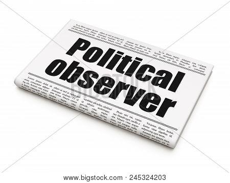 Political Concept: Newspaper Headline Political Observer On White Background, 3d Rendering