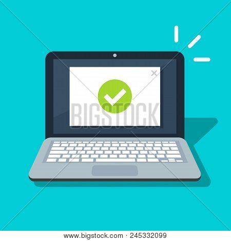 Laptop With Checkmark Or Tick Notification Vector Illustration, Flat Design Of Computer Pc With Appr