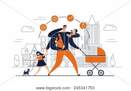 Man With Task Icons Around Head And Several Arms Carries Newborn Child, Stroller, Bag With Food, Tal