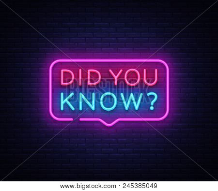 Did You Know Neon Signs Vector. Did You Know Design Template Neon Sign, Light Banner, Neon Signboard