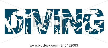 Diving Word With Silhouettes Of Diver. The Concept Of Sport Diving.