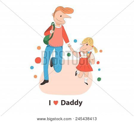 Doodle Father Picking Up Daughter From School, With I Love Daddy Text, Father Day Concept, Illustrat