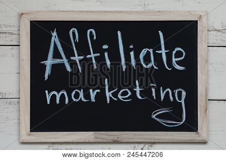 Affiliate Marketing Concept. Blackboard With Handwritten Text