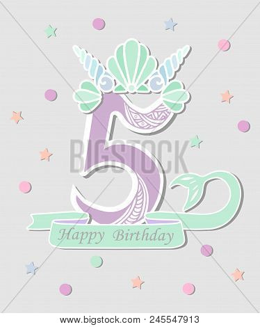 Vector Illustration Number Five With Mermaid Tail And Shell Crown. Template For Mermaid Style Birthd