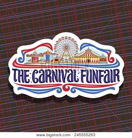 Vector Logo For Carnival Funfair, Cut Paper Sign With Circus Big Top, Vintage Merry Go Round Carrous