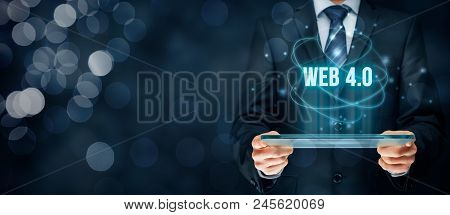 Web 4.0 - Mobile Web - Modern Internet Concept. Businessman Think How To Capitalize Web 4.0 (mobile