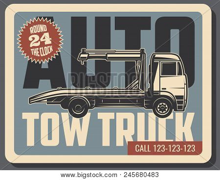 Tow Truck Retro Grunge Poster Of Emergency Vehicle Service. Towing And Roadside Assistance Vintage B