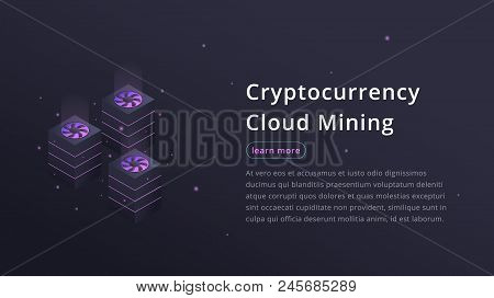 Cryptocurrency Cloud Mining. Isometric Illustration Of Cryptocurrency Miners. Crypto Cloud Mining In