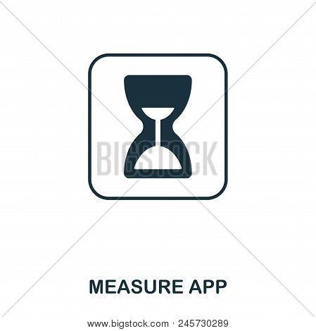 Measure App Icon. Mobile App, Printing, Web Site Icon. Simple Element Sing. Monochrome Measure App I